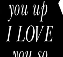 Quotes Wild Things I'll eat you up I love you so Sticker