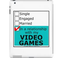 In A Relationship With My Video Games iPad Case/Skin