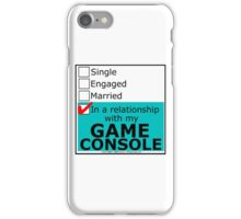 In A Relationship With My Game Console iPhone Case/Skin