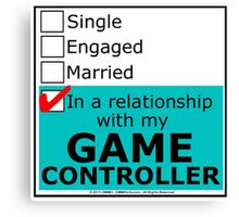 In A Relationship With My Game Controller Canvas Print