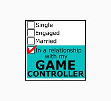In A Relationship With My Game Controller Unisex T-Shirt
