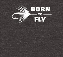 Born to Fly - Fly fishing Unisex T-Shirt