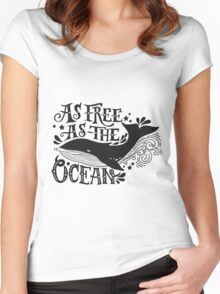 As free as the ocean.  Women's Fitted Scoop T-Shirt