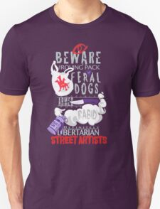 Beware the Feral Dogs Unisex T-Shirt