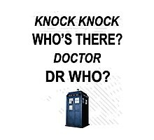 knock knock dr who for light colored shirts Photographic Print