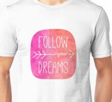 Follow Your Dreams Pink Watercolor Arrow Quote Unisex T-Shirt