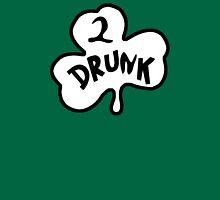 2 DRUNK Unisex T-Shirt