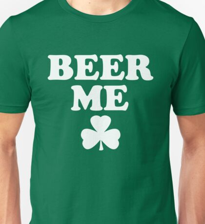 Saint Patrick's Day Beer Me Unisex T-Shirt