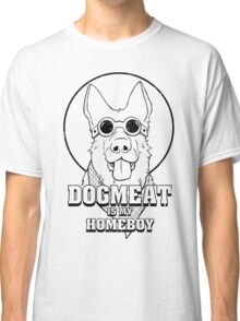 Dogmeat is my Homeboy Classic T-Shirt