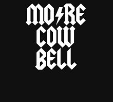 MORE COW BELL Unisex T-Shirt