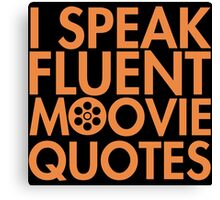 Fluent Movie Quotes Canvas Print