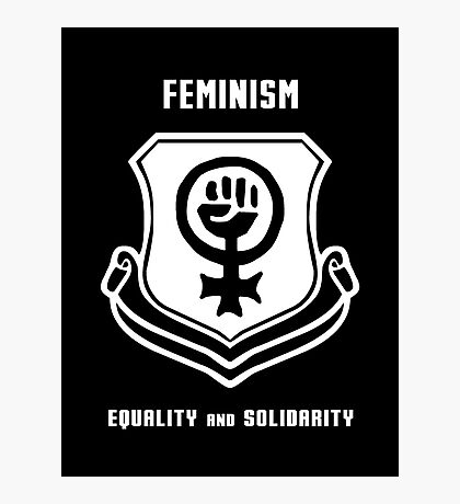 Feminism Shield -- Equality and Solidarity Photographic Print