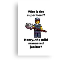 Henry..the mild mannered janitor by #fftw Canvas Print