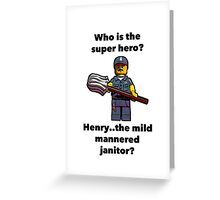 Henry..the mild mannered janitor by #fftw Greeting Card