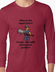 Henry..the mild mannered janitor by #fftw Long Sleeve T-Shirt