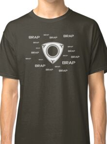 Rotary Brap (the noise a rotary engine makes) Classic T-Shirt