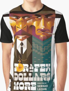 For A Few Dollars More movie poster Graphic T-Shirt