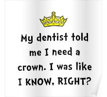 Dentist Crown Poster