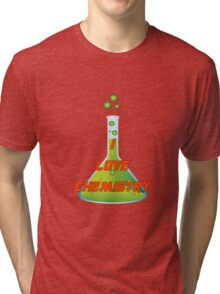 I Love Chemistry Tri-blend T-Shirt