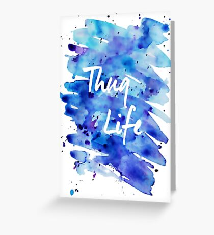 Watercolor Thug Life Greeting Card