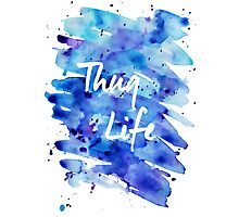 Watercolor Thug Life Photographic Print