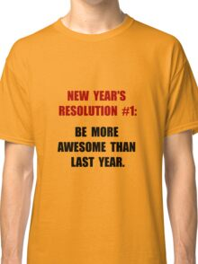 New Years Resolution Classic T-Shirt
