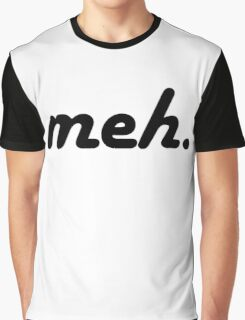 MEH meh Graphic T-Shirt