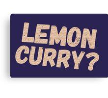 Monty Python - Lemon Curry Canvas Print