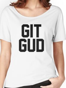 GIT GUD Women's Relaxed Fit T-Shirt