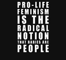 Pro-Life Feminism White Unisex T-Shirt