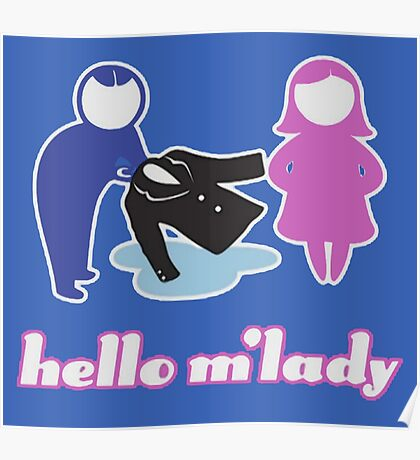hello m'lady Poster