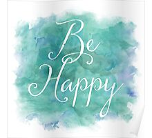 Be Happy Blue Green Watercolor Inspirational Quote Poster