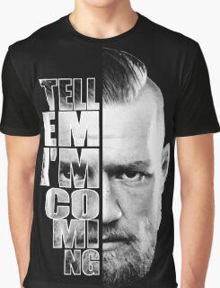 Tell em I'm coming Graphic T-Shirt