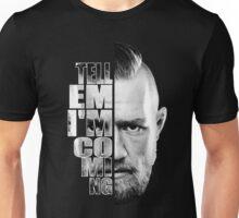 Tell em I'm coming Unisex T-Shirt