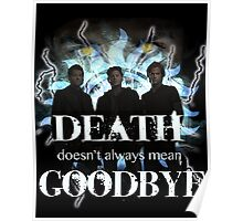 Death doesn't always mean goodbye ~ Supernatural Poster