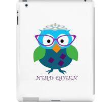 Nerd Queen and proud of it iPad Case/Skin