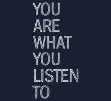 You Are What You Listen To Kids Tee