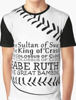 Babe Ruth and his nicknames Graphic T-Shirt