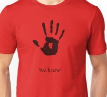 """We Know"" Unisex T-Shirt"