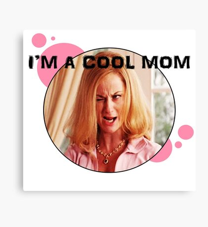 I'm A Cool Mom Canvas Print