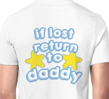 if lost, return to daddy Unisex T-Shirt