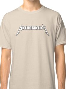 Mathematics Rock! Classic T-Shirt