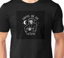 Coffee or Die Unisex T-Shirt