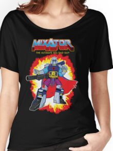 MIXATOR, The Ultimate 80s Bad Guy! Women's Relaxed Fit T-Shirt