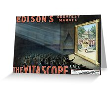 Edison's Greatest Marvel - The Vitascope Greeting Card