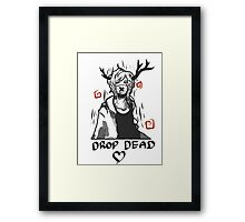 .: Drop Dead :. Framed Print
