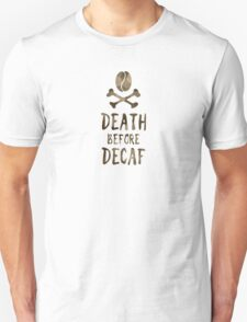 death before decaf coffee Unisex T-Shirt