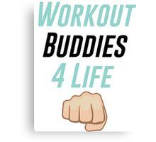 Workout Buddies 4 Life Canvas Print