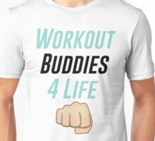 Workout Buddies 4 Life Unisex T-Shirt