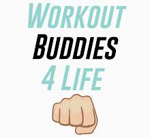 Workout Buddies 4 Life Unisex T-Shirt
